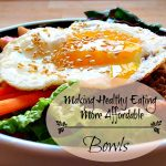 Making Healthy Eating More Affordable – Part 1 (Bowls)