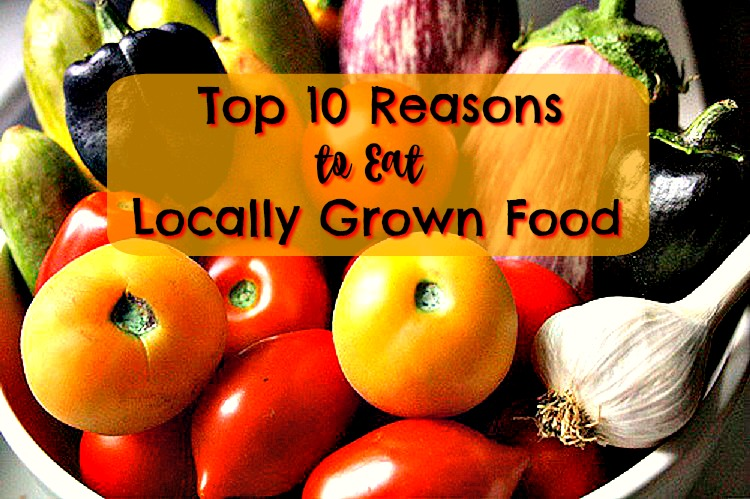Benefits of Locally Grown Foods