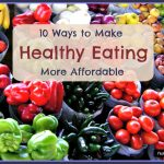 10 Ways to Make Healthy Eating More Affordable