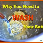 Why You Need to Wash Homemade Butter