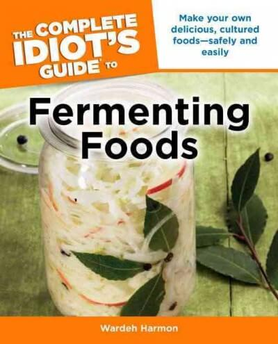 Complete Idiot's Guide to Fermenting Foods