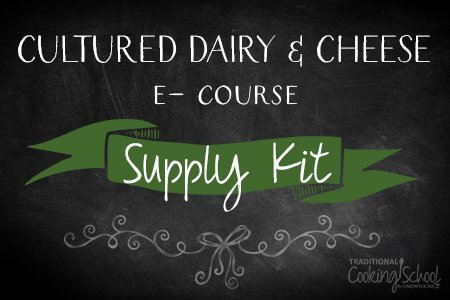 Cultured Dairy and Cheese Making e-Course Kit