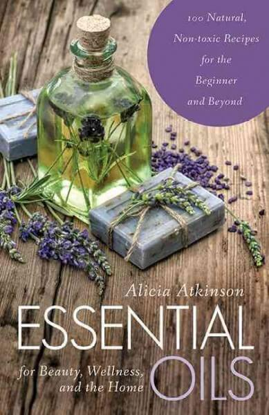 Essential Oils for Beauty, Wellness, and the Home