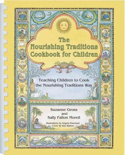 The Nourishing Traditions Cookbook for Children