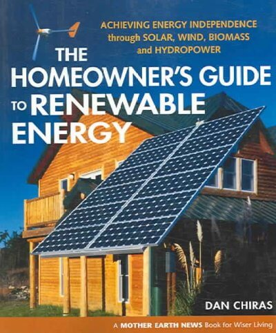The Homeowner's Guide to Renewable Energy:
